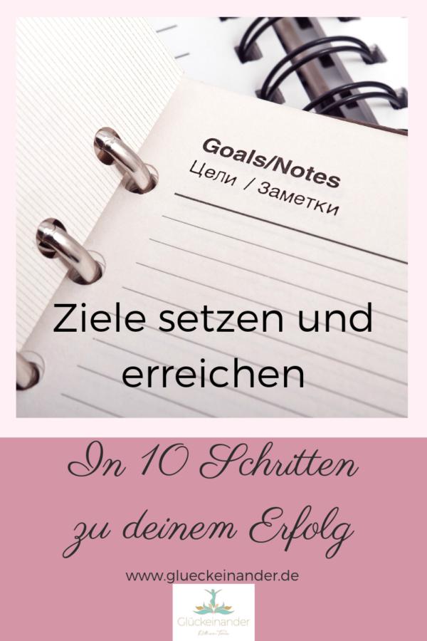 Blogbeitrag - Ziele setzen und erreichen - In 10 Schritten zum Erfolg, Notizblock und Überschrift