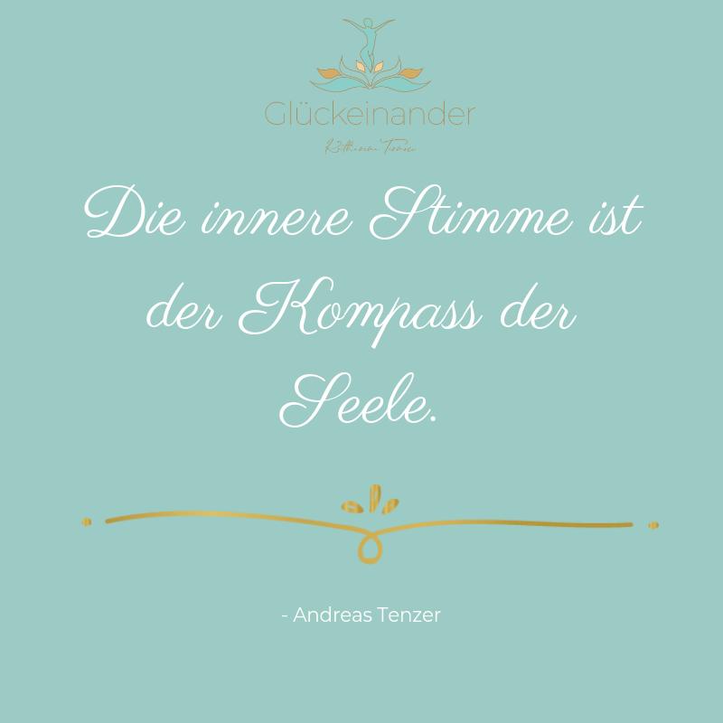 Zitat von Andreas Tenzer: Die innere Stimme ist der Kompass der Seele. (Finde deine innere Stimme)
